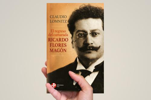 El regreso del camarda Ricardo Flores Magón