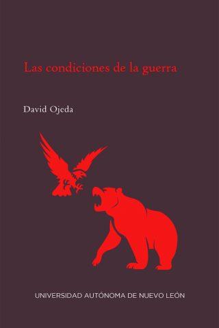 Narrativa-Las condiciones de la guerra (D. Ojeda) (1)