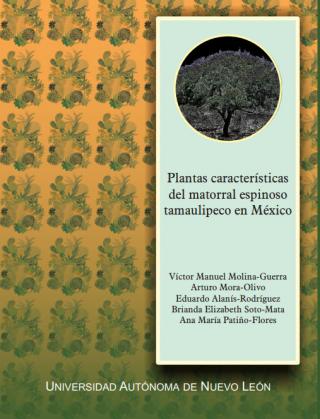 Víctor Manuel Molina-Guerra y otros - Plantas características del matorral espinoso tamaulipeco