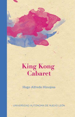 Hugo Alfredo Hinojosa - King Kong Cabaret